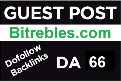 Do Publish Dofollow Guest Post on Bitrebles, Bitrebles.com DA-66