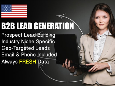 I will execute targeted lead generation and b2b lead generation