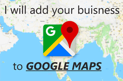 I will add your business to google place, maps