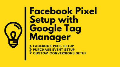 Facebook Pixel Setup with Google Tag Manager to Track Conversion