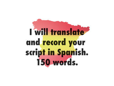 Translate and record your script in Spanish. 150 words.