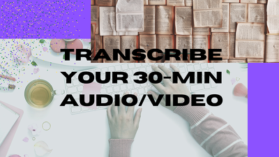 Transcribe your 30-minute audio/video