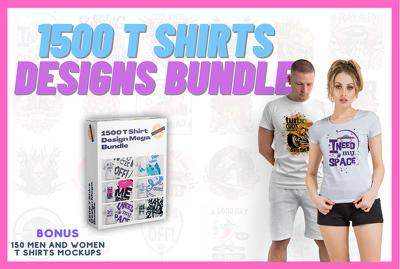 Give you 1500 T Shirt Designs Mega Bundle