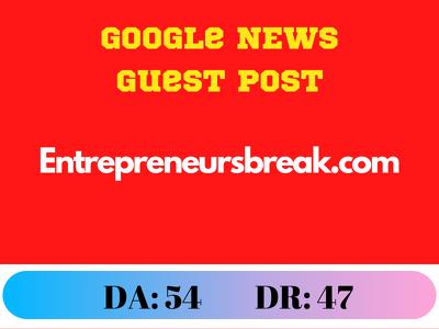 Guest Post on Entrepreneursbreak.com- Google news approved DR:47