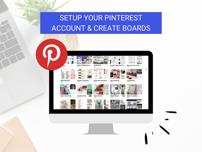 Setup your Pinterest account and create boards