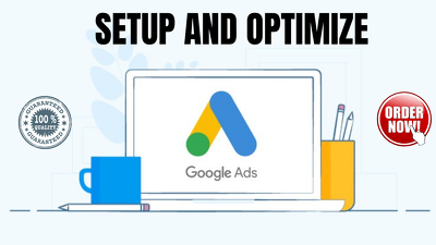 Setup and optimize your google ads adwords PPC campaign