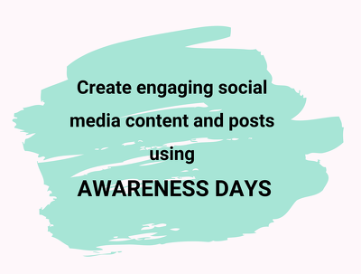 Provide one months worth of awareness days