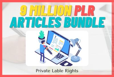 Give you 9 Million PLR Articles Mega Bundle