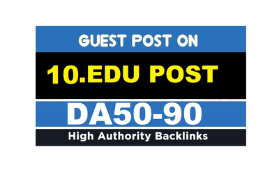 10 EDU Guest Posts DF On High Authority Sites DA 90-60
