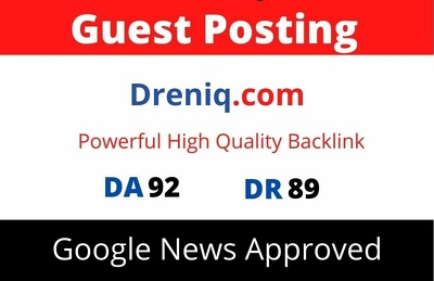 Guest Post on Google News Approved Dreniq, Dreniq.com DA 92