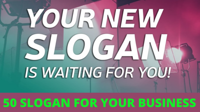 Create 50 taglines/slogans for your business, product or service