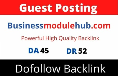 Guest Post on BusinessModuleHub, Businessmodulehub.com DA 45