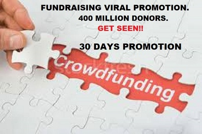 Promote Crowdfunding Campaign for 45 Days to 400 Million Donors