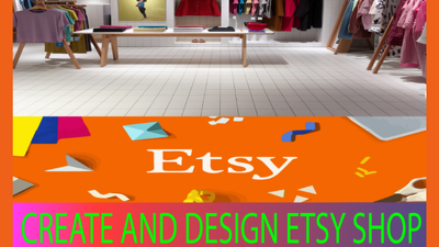 Create and setup your etsy shop with etsy listing