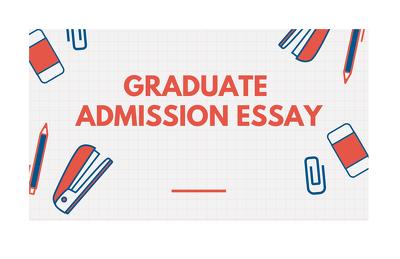 Write compelling graduate admissions essay