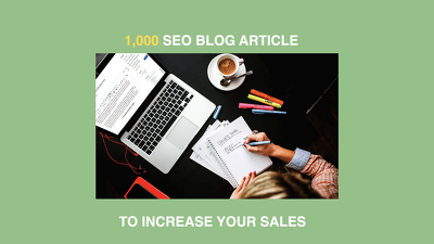 Write 1,000 word SEO article or blog post