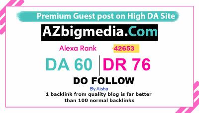 Guest Post on AZbigmedia  azbigmedia.com DR76 Dofollow Link