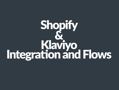 Integrate Shopify and Klaviyo with automated email flows