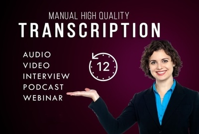 Transcribe 30 minutes of audio/ video for $15