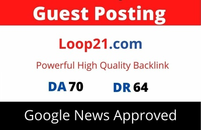 Guest Post on Google News Approved Loop21, Loop21.com DA 70