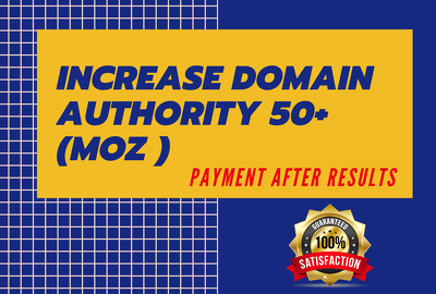 Guaranteed Increase Domain Authority MOZ 50+ in just 15 days!