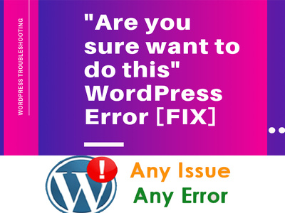 Quick fix the bugs and provide customization in WordPress