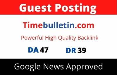Guest Post on Google News Approved Timebulletin.com