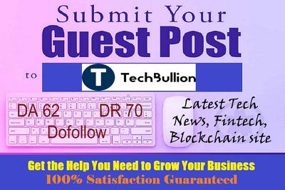 Write & publish  HQ guestpost on TechBullion.com