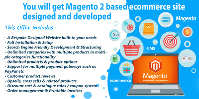 You will get Magento 2 based ecommerce site designed and develop