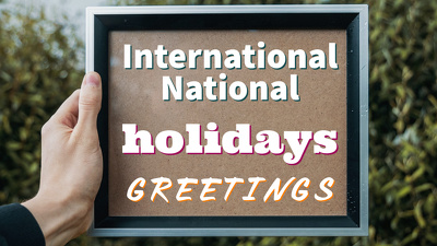 Design 30 International/National Holidays Greetings with Quotes