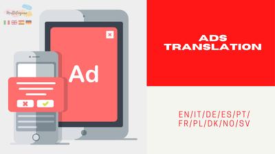 Translate your ADS from/to EN/IT/DE/ES/PT/FR/PL/DK/N (500 words)