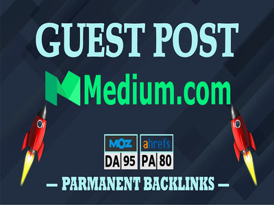 Write and Publish Guest Post Backlink on Medium.com DA 95 PA 80
