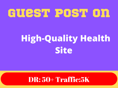High Quality Health Guest Post On DR 50+ Blog
