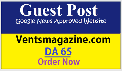 Publish Google news Guest post on Ventsmagazine.com DA65