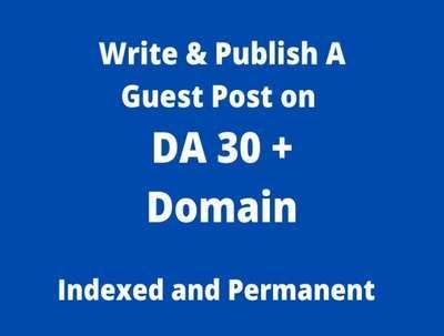 Will Write & Publish Guest Post on 30 + DA Website