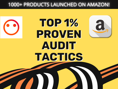Audit your Amazon Seller account with Top 1% Proven Tactics