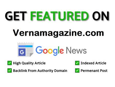 Guest Post on Google News Approved Verna Magazine, Vernamagazine