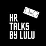 HR TALKS BY LULU